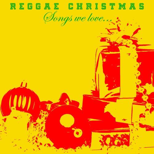 Reggae Christmas Songs We Love by Various Artists