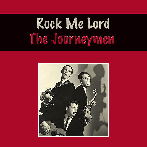 Rock Me Lord by Journeymen