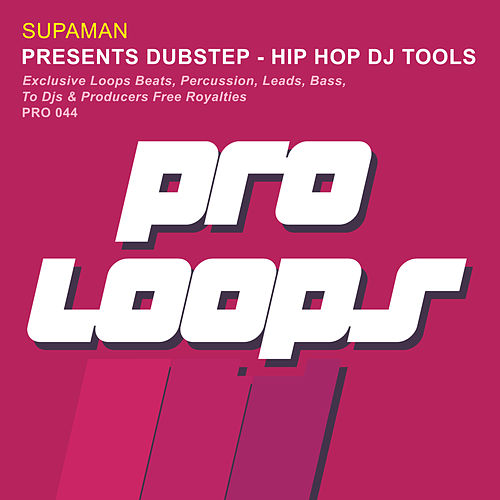 Presents Dubstep Hip Hop DJ Tools by Supa Man (Kelvin Mccray)