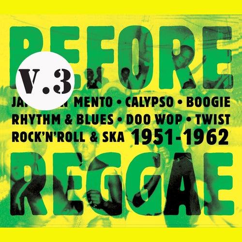 Before Reggae, Vol. 3 by Various Artists