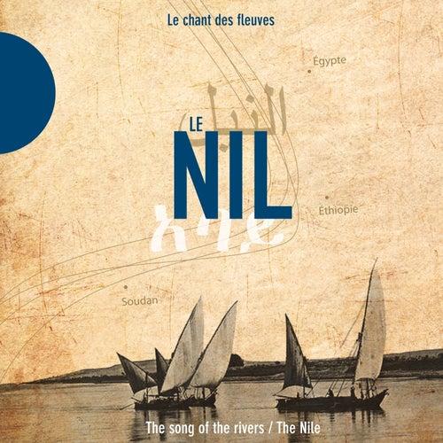 Le Nil - The Nile (Le chant des fleuves / The Song of the Rivers) de Various Artists