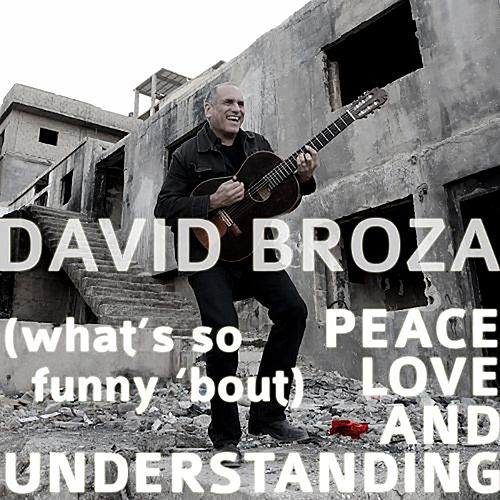 (What's So Funny 'Bout) Peace, Love And Understanding de David Broza