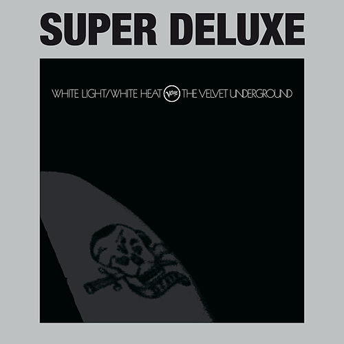 White Light / White Heat [Super Deluxe] de The Velvet Underground