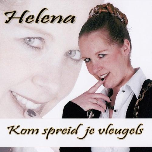Kom, Spreid Je Vleugels von Helena