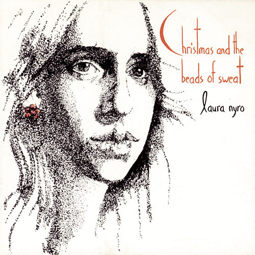 Christmas & The Beads Of Sweat von Laura Nyro
