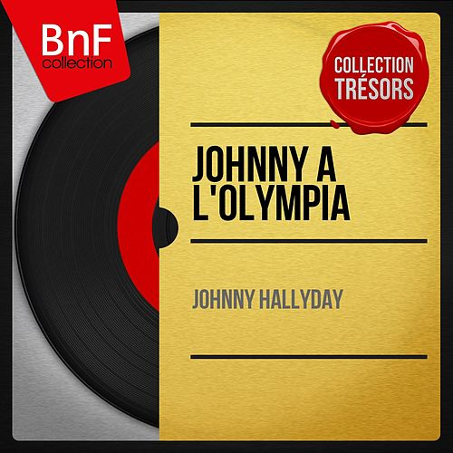 Johnny à l'Olympia (Live, Mono Version) di Johnny Hallyday