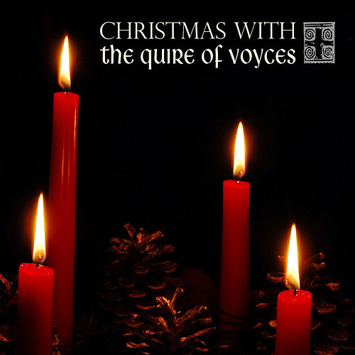 Christmas with the Quire of Voyces von Quire of Voyces