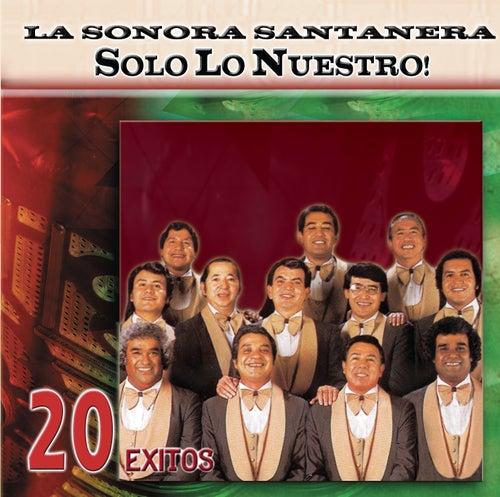 Solo Lo Nuestro - 20 Exitos de La Sonora Santanera