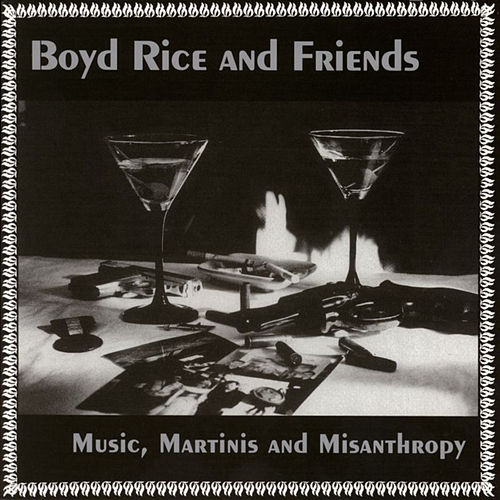 Music, Martinis And Misanthropy by Boyd Rice