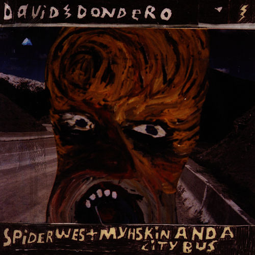 Spider West Myhskin And A City Bus Reissue+2 de David Dondero
