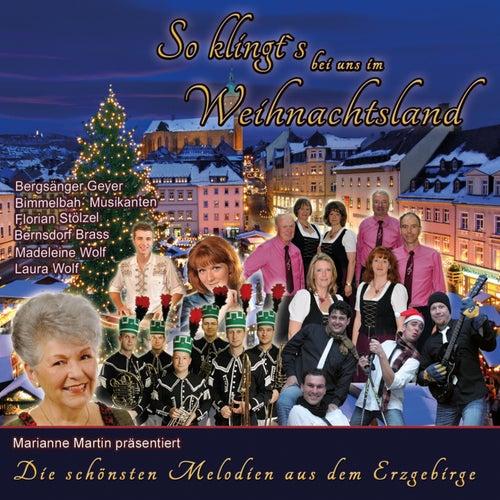 So klingt´s bei uns im Weihnachtsland (Die schönsten Melodien aus dem Erzgebirge) by Various Artists