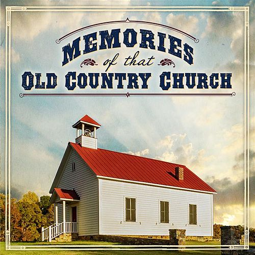 Memories Of That Old Country Church von Various Artists