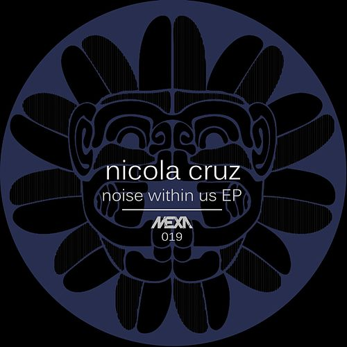 Noise Within Us EP by Nicola Cruz