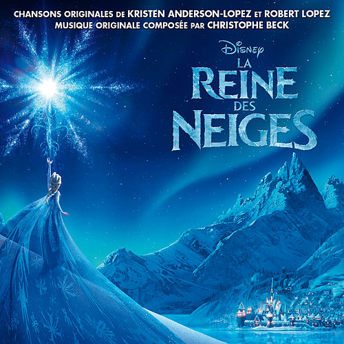 La Reine des Neiges (Bande Originale Française du Film) de Various Artists
