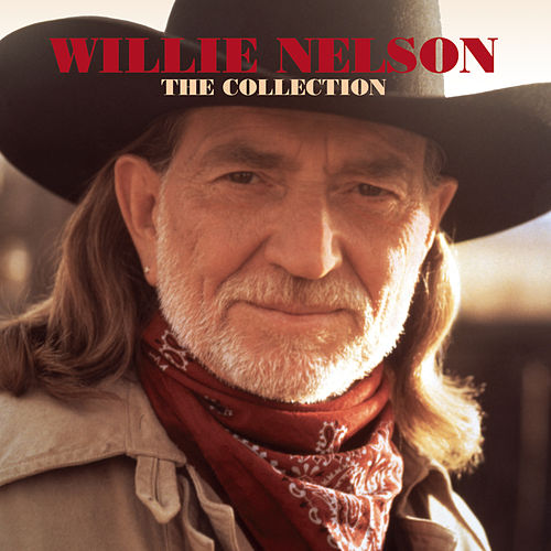 Willie Nelson The Collection by Willie Nelson