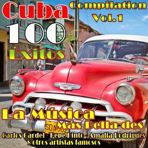 Cuba Compilation, Vol.1: La Música Más Bella des Carlos Gardel,Pepe Pinto,Amalia Rodrigues y otros artistas famosos (100 Éxitos) de Various Artists