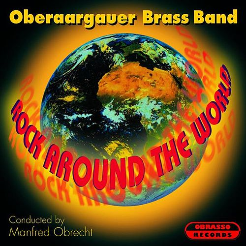 Rock Around the World von Oberaargauer Brass Band