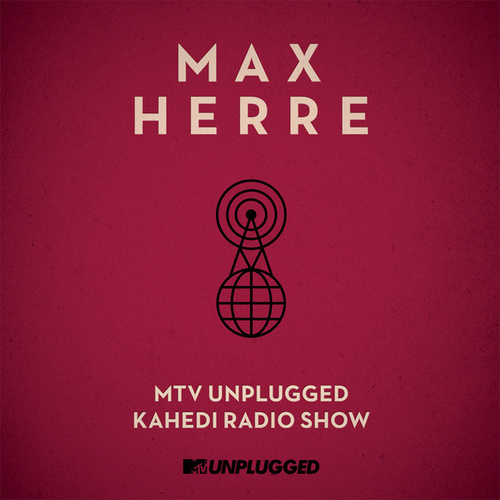 MTV Unplugged Kahedi Radio Show (Deluxe Version) von Max Herre