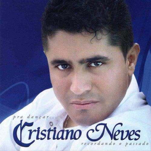Pra Dançar...Recordando o Passado by Cristiano Neves