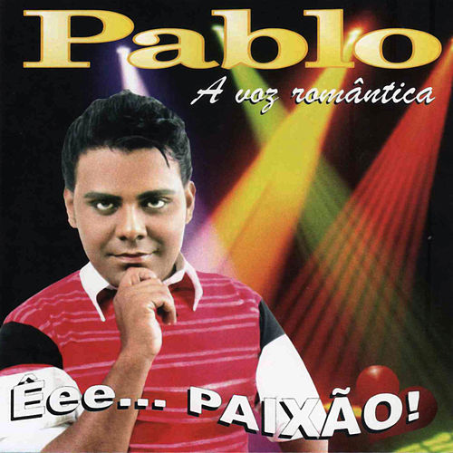 Êee...Paixão! by Pablo