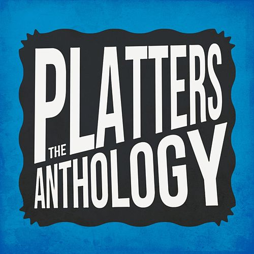 The Platters Anthology by The Platters