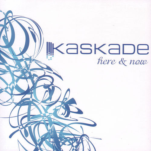 Here and Now de Kaskade
