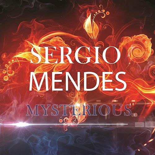 Mysterious by Sergio Mendes
