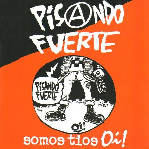 Somos Tíos Oi! (Live) de Pisando Fuerte