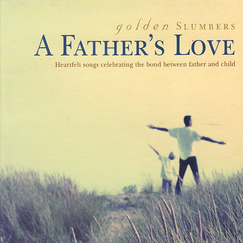 Golden Slumbers: A Father's Love de Various Artists