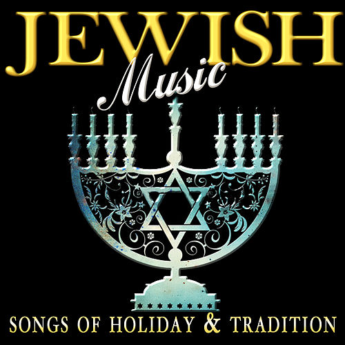 Jewish Music - Songs of Holiday & Tradition by Various Artists