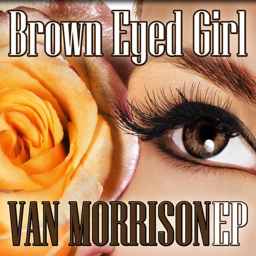 Brown Eyed Girl EP by Van Morrison