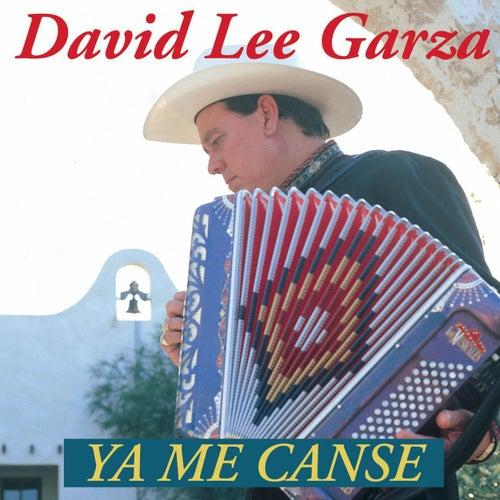 Ya Me Canse de David Lee Garza