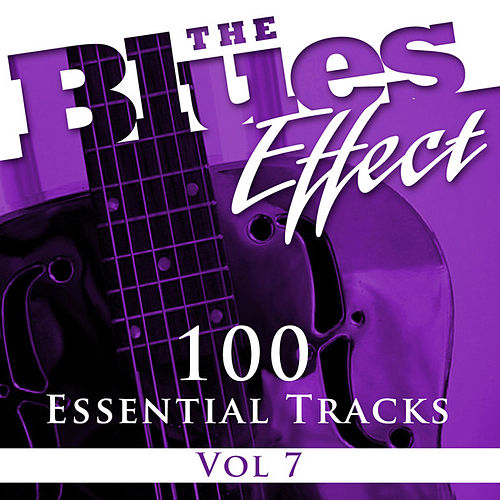 The Blues Effect, Vol. 7 (100 Essential Tracks) de Various Artists