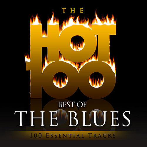 Hot 100 - Best of the Blues (100 Essential Tracks) de Various Artists