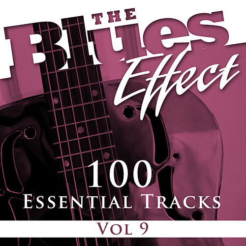 The Blues Effect, Vol. 9 (100 Essential Tracks) de Various Artists