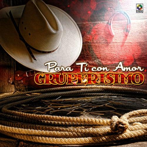 Para Ti Con Amor Gruperisimo de Various Artists