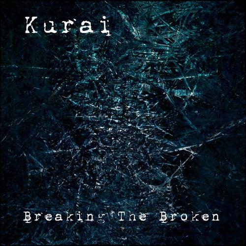 Breaking the Broken by Kurai