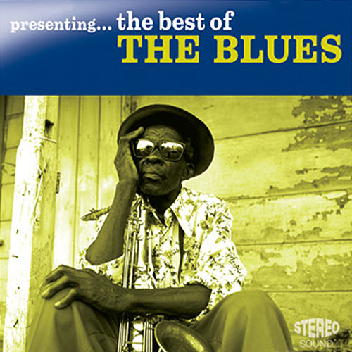 Presenting...The Best of the Blues de Various Artists