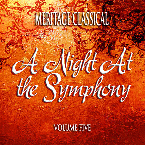 Meritage Classical: A Night at the Symphony, Vol. 5 by Various Artists