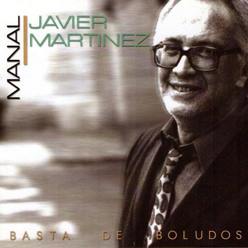 Basta de Boludos de Javier Martinez