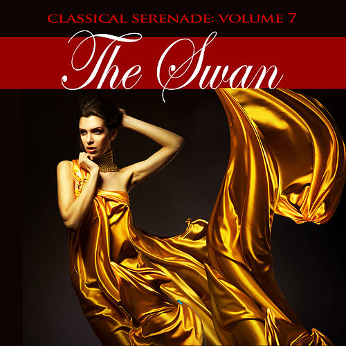 Classical Serenade: The Swan, Vol. 7 by Various Artists