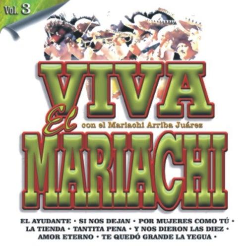 Viva El Mariachi Vol. 3 de Mariachi Arriba Juárez