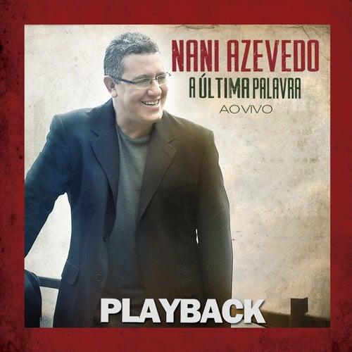 A Última Palavra Vem de Deus (Playback) by Nani Azevedo