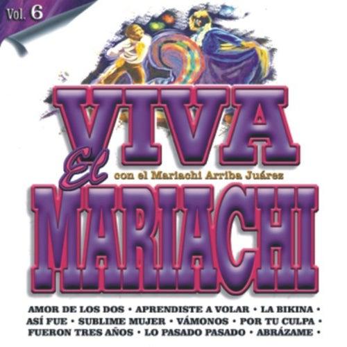 Viva El Mariachi Vol. 6 de Mariachi Arriba Juárez