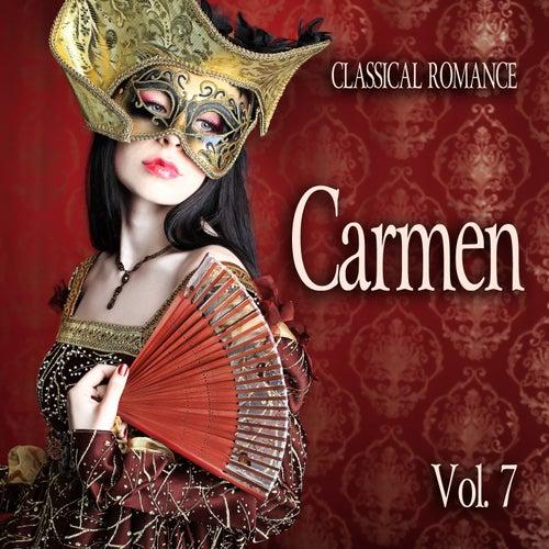 Classical Romance: Carmen, Vol. 7 by Various Artists