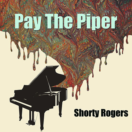 Pay The Piper de Shorty Rogers
