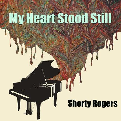 My Heart Stood Still de Shorty Rogers