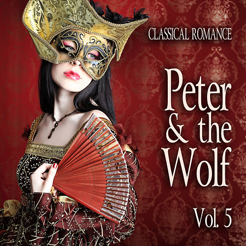 Classical Romance: Peter & The Wolf, Vol. 5 by Various Artists