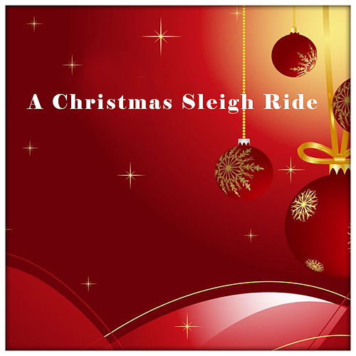 A Christmas Sleigh Ride by Various Artists