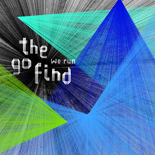 We Run by The Go Find